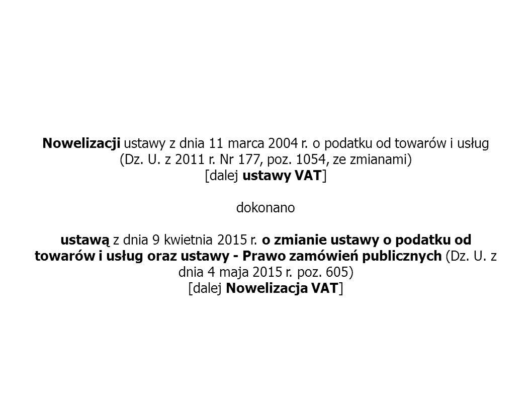(Dz. U. z 2011 r. Nr 177, poz. 1054, ze zmianami) [dalej ustawy VAT]